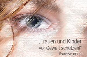 #Savewoman - Frauen und Kinder vor Gewalt schützen